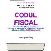 Codul Fiscal Editia a XXXIV-a 7 Ianuarie 2016, asa cum a fost modificat si competat prin OUG nr. 41-2015, 50-2015, 57-2015 si Legea 358-2015 (M. Of 988-31. 12. 2015)
