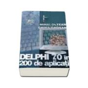 DELPHI 7. 0 in 200 de aplicatii