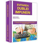 Emilian Duca, Evitarea dublei impuneri - Conventiile de evitare a dublei impuneri si prevenire a evaziunii fiscale cu privire la impozitele pe venit si pe castigurile din capital, incheiate de Romania