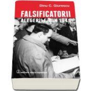 Dinu C. Giurescu, Falsificatorii. Alegerile din 1946
