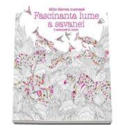Carte de colorat pentru adulti - Fascinanta lume a savanei. O aventura in culori (Millie Marotta)