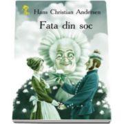 Fata din soc - Hans Christian Andersen - Varsta recomandata 3-8 ani