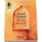 Ismail Kadare, Firida Rusinii