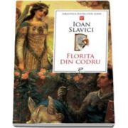 Ioan Slavici, Florita din codru. Colectia Biblioteca pentru toti copiii