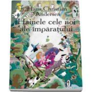Hainele cele noi ale imparatului - Hans Christian Andersen - Varsta recomandata 3-8 ani