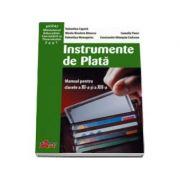 Instrumente de Plata. Manual pentru clasele a XI-a si a XII-a