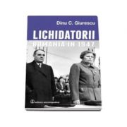 Lichidatorii - Romania in 1947