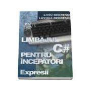 Limbajul C# pentru incepatori Volumul III - Expresii