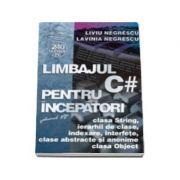 Limbajul C# pentru incepatori - Volumul VII clasele: String si Object