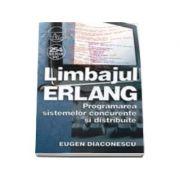 Limbajul ERLANG - Programarea sistemelor concurente si distribuite
