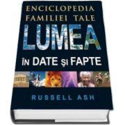 Ash Russell, Lumea in date si fapte. Enciclopedia familiei tale