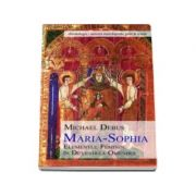 Maria Sophia. Elementul feminin in devenirea omenirii
