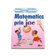 Matematica prin joc. Auxiliar pentru clasa I