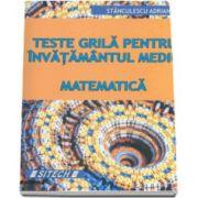 Stanculescu Adrian, Matematica. Teste grila pentru invatamantul mediu