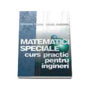 Matematici speciale. Curs practic pentru ingineri