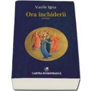 Vasile Igna, Ora inchiderii