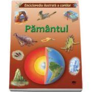 Pamantul. Enciclopedia ilustrata a copiilor - contine peste 200 de ilustratii
