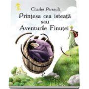Printesa cea isteata sau Aventurile Finutei - Perrault Charles - Varsta recomandata 3-8 ani