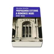 Propaganda externa a Romaniei Mari 1918-1940