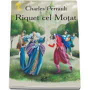 Riquet cel Motat - Charles Perrault - Varsta recomandata 3-8 ani