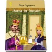 Sarea in bucate - Petre Ispirescu - Varsta recomandata 3-8 ani
