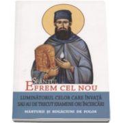 Sfantul Efrem cel Nou. Luminatorul celor care invata sau au de trecut examene ori incercari. Marturii si rugaciuni de folos