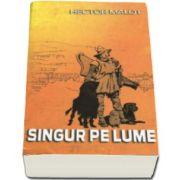 Hector Malot, Singur pe lume - (Traducere si adaptare de Sergiu Tudor)