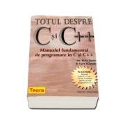 Totul despre C si C++ - Manualul fundamental de programare in C si C++
