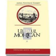 John Fenimore Cooper, Ultimul mohican. Volumul I. Colecti Biblioteca pentru toti copiii