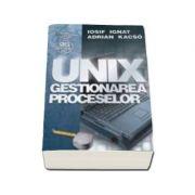 UNIX Gestionarea Proceselor (Reeditare)