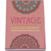 Carte de colorat pentru adulti - Vintage. O selectie incantatoare de modele clasice