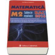 Ion Bucur Popescu, Bacalaureat 2016. Matematica M2, subiecte rezolvate
