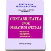 Contabilitatea unor operatiuni speciale - Editia a II-a - 18 martie 2016. Fuziunea, divizarea, dizolvarea, lichidarea