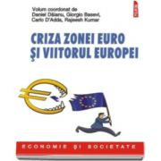 Daniel Daianu - Criza zonei euro si viitorul Europei (Traducere de Catalin Dracsineanu)