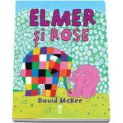 David McKee, Elmer si Rose - Editie Ilustrata
