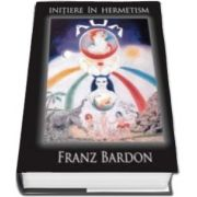 Franz Bardon, Initiere in hermetism