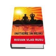 Risvan Vlad Rusu, Initiere in Reiki - Editie adaugita si revizuita