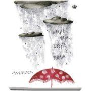 Iubeste ploaia, iubeste viata - Dominique Loreau. Colectia savoir-vivre