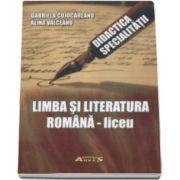 Limba si literatura romana - Liceu - Didactica Specialitatii