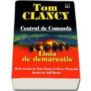 Tom Clancy, Linia de demarcatie - Volumul 8 din seria Centrul de Comanda (Carte de buzunar)