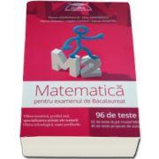 Marian Andronache, Matematica M2 pentru examenul de bacalaureat - 96 de teste, 56 de teste dupa model MECS si 40 de teste propuse de autori