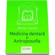 Olivier Coutris, Medicina dentara si Antroposofia