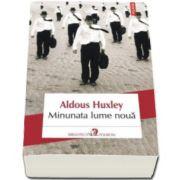 Aldous Huxley, Minunata lume noua. Editia 2016
