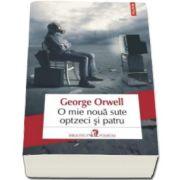 George Orwell, O mie noua sute optzeci si patru. Editia 2019