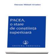 Omraam Mikhael Aivanhov - Pacea, o stare de constiinta superioara