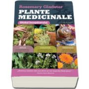 Rosemary Gladstar - Plante medicinale. Ghidul incepatorului - Afla, Cultiva, Prepara