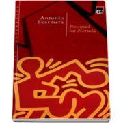 Antonio Skarmeta, Postasul lui Neruda - Carte de buzunar