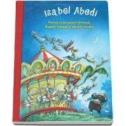 Isabel Abedi, Povesti cu un carusel fermecat, dragoni inaripati si vacante cu zane - Editie ilustrata