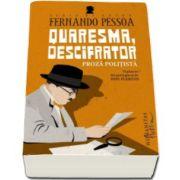 Fernando Pessoa - Quaresma, descifrator. Proza politista