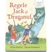 Peter Bently, Regele Jack si dragonul - Ilustratii de Helen Oxenbury